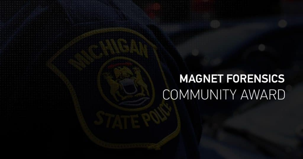 Michigan State Police win the first Magnet Forensics Community Award