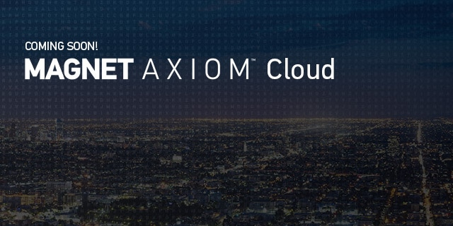 Magnet AXIOM Cloud is coming soon!
