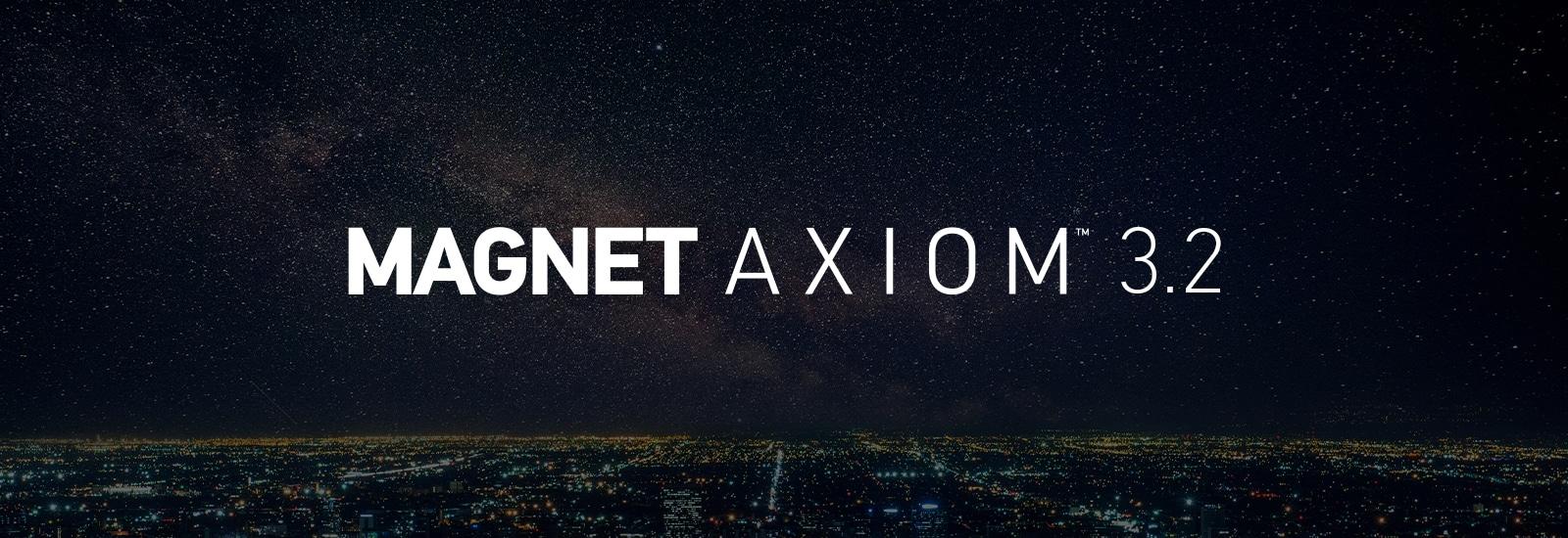 Magnet AXIOM 3.2