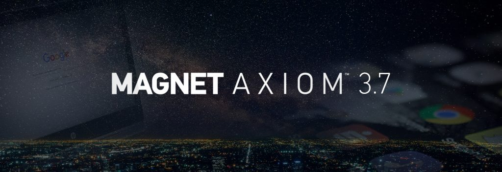 Magnet AXIOM 3.7 is Available with Google Warrant Returns, Mac Updates and More!