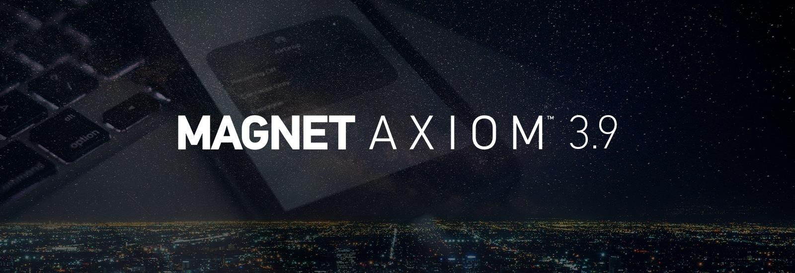 Magnet AXIOM 3.9