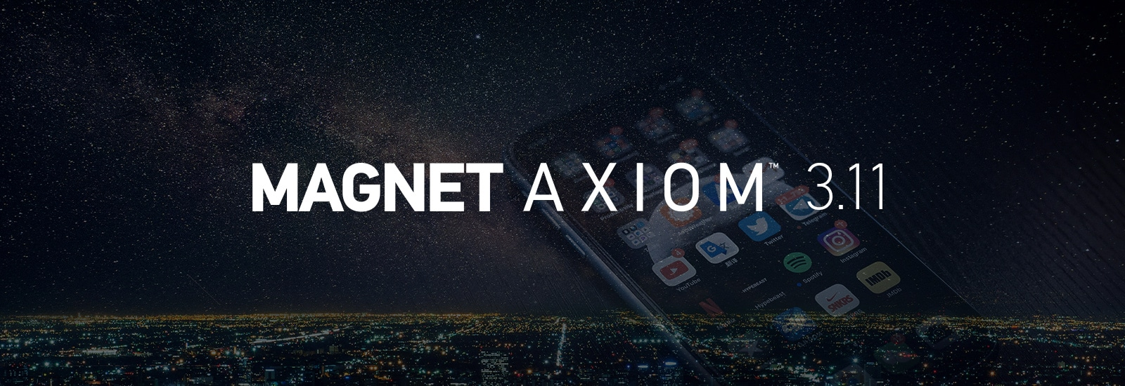 Magnet AXIOM 3.11 Now Available with Device Identifiers, .DAR File Support and More!