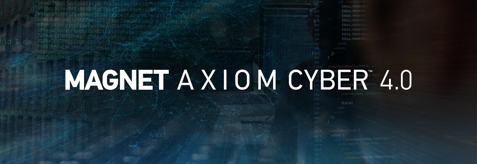 Magnet AXIOM Cyber 4.0