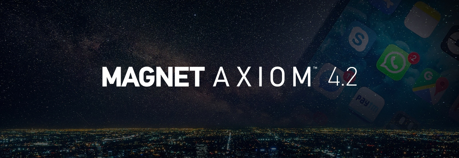 Updates in Magnet AXIOM 4.2 Include Support for AFF4, Skype Warrant Returns, and WhatsApp