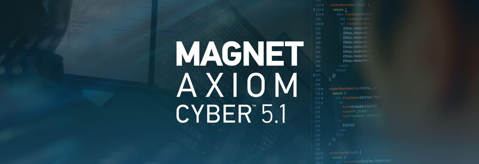 AXIOM Cyber 5.1