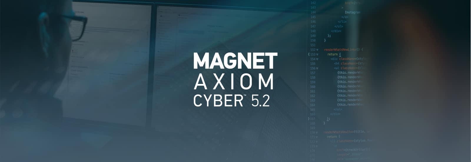 AXIOM Cyber 5.2