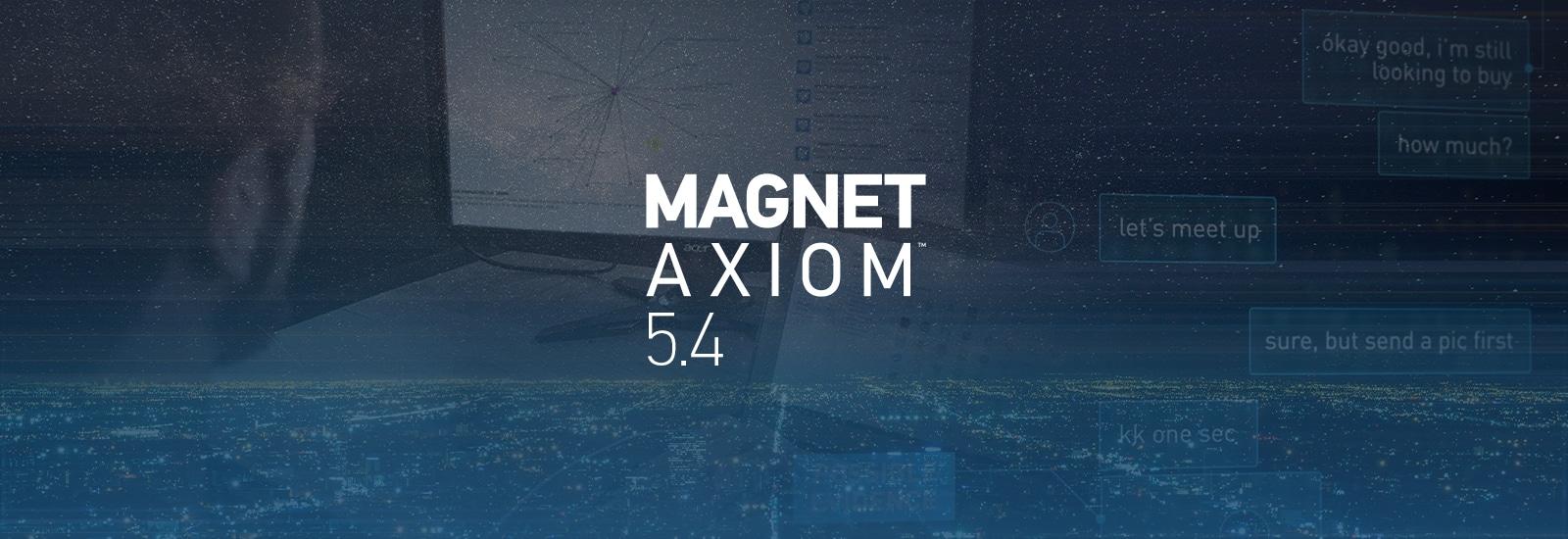Magnet AXIOM 5.4